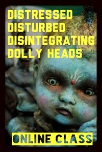 Distressed Disturbed Dolly Heads Online Class