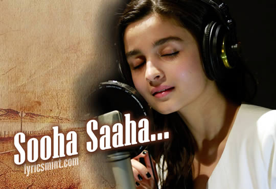 Sooha Saaha by Alia Bhatt from Highway
