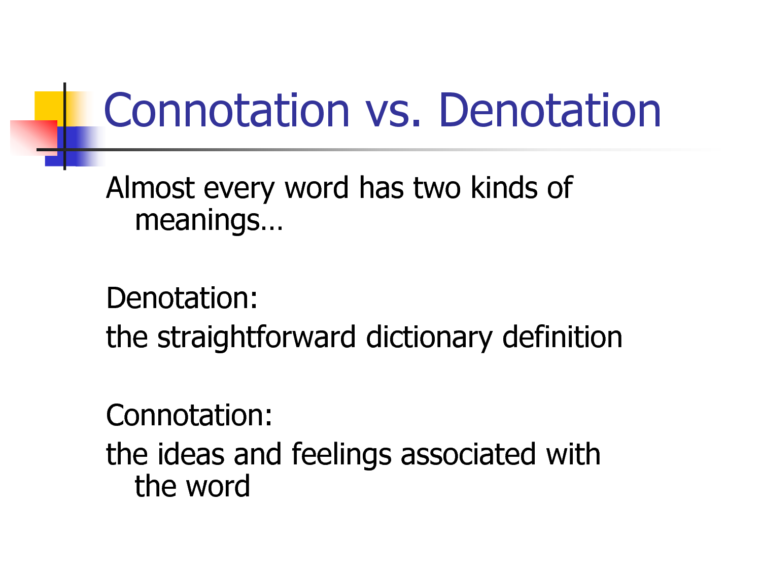 denotative connotative essay Understanding denotation and connotation language is symbolic in that we use it to represent ideas, objects, and feelings because language is only representative.