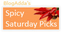 selected for spicy saturday pick by blogadda