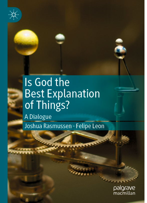 Is God the Best Explanation of Things? A Dialogue is Now Out!