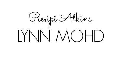 Resipi Atkins bersama Lynn Mohd