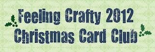 Feeling Crafty Christmas Card Club