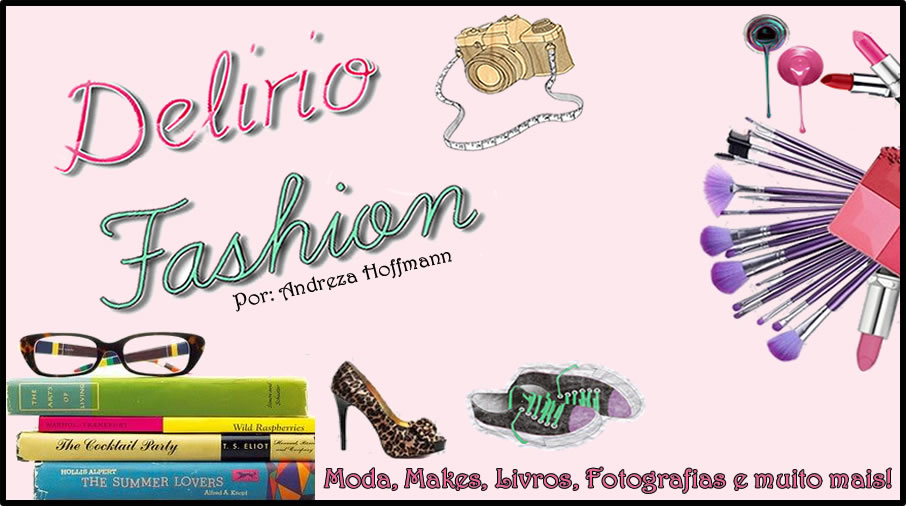Andreza Hoffmann - Blog Delírio Fashion