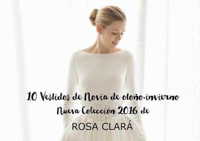 Diez vestidos de novia de otoño invierno 2016 de Rosa Clara - Blog de Bodas