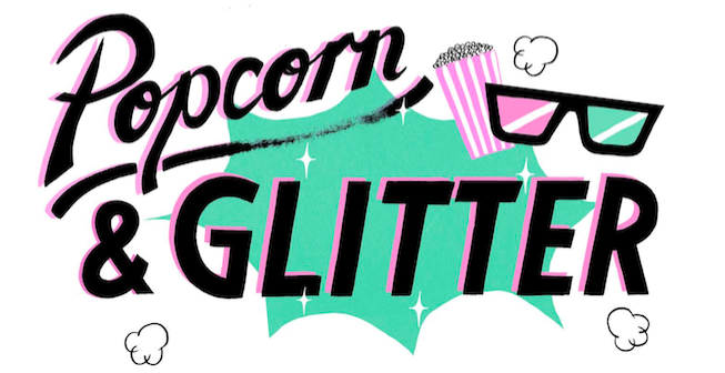 POPCORN AND GLITTER