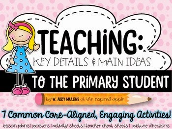 https://www.teacherspayteachers.com/Product/Teaching-Key-Details-and-Main-Idea-to-the-Primary-Student-1576098