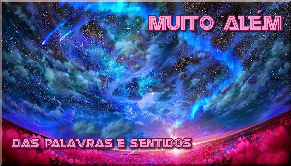 MUITO ALÉM DAS PALAVRAS E SENTIDOS