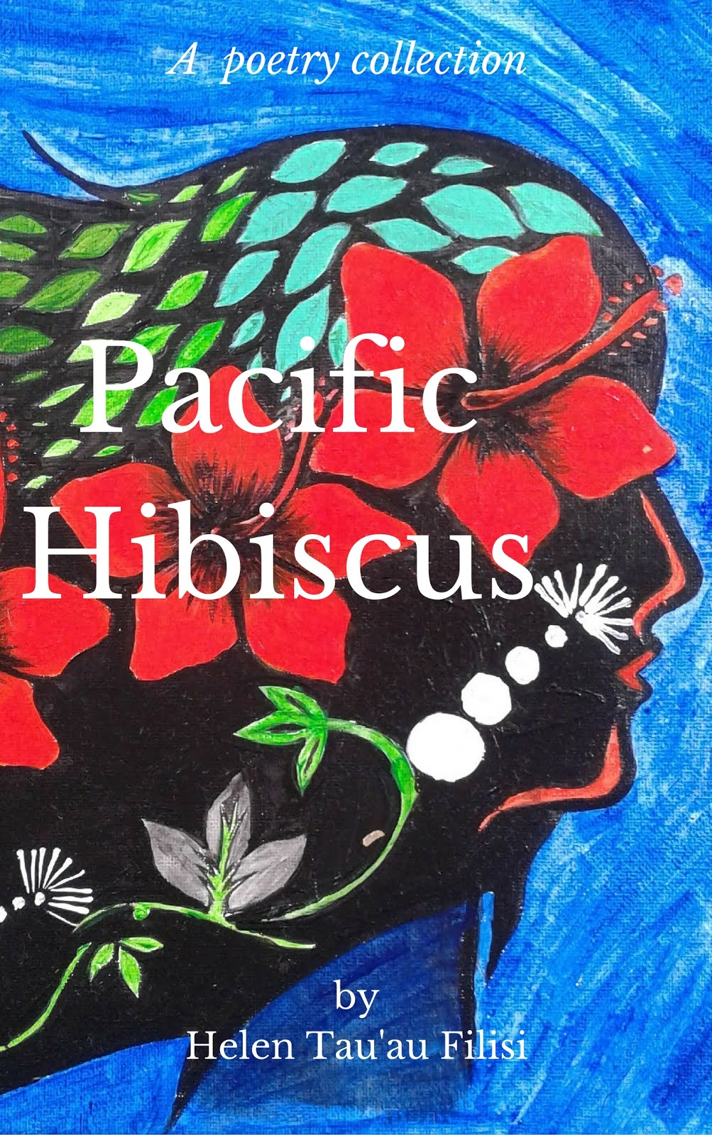 Pacific Hibiscus (1st Poetry collection)