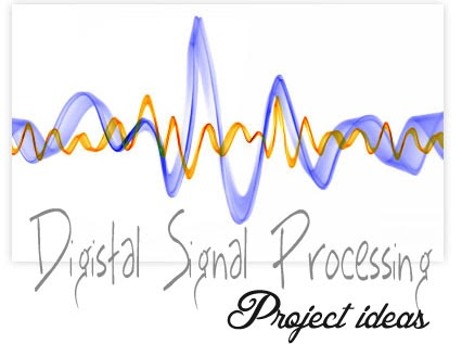 Digital Signal Processing (DSP) Project Ideas with Abstract ...