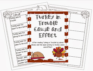 http://www.teacherspayteachers.com/Product/Turkey-Trouble-Cause-and-Effect-987867