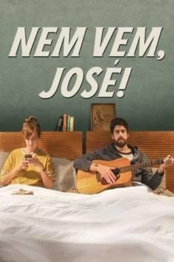 Capa Nem Vem José Torrent Dublado