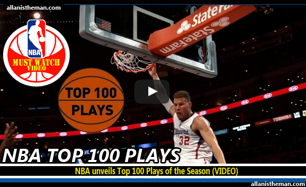 NBA unveils Top 100 Plays of the Season (VIDEO)