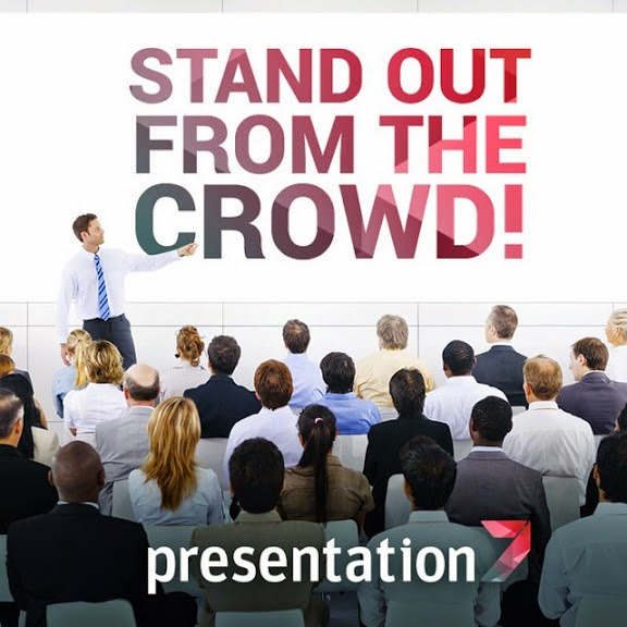 Presentation7 - Stand out from the Crowd!