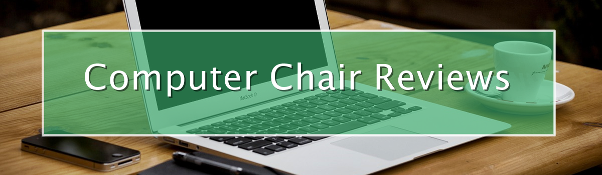 Computer Chair Reviews