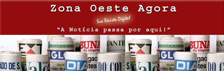 """Zona Oeste Agora """"Sua Revista Digital"""""""