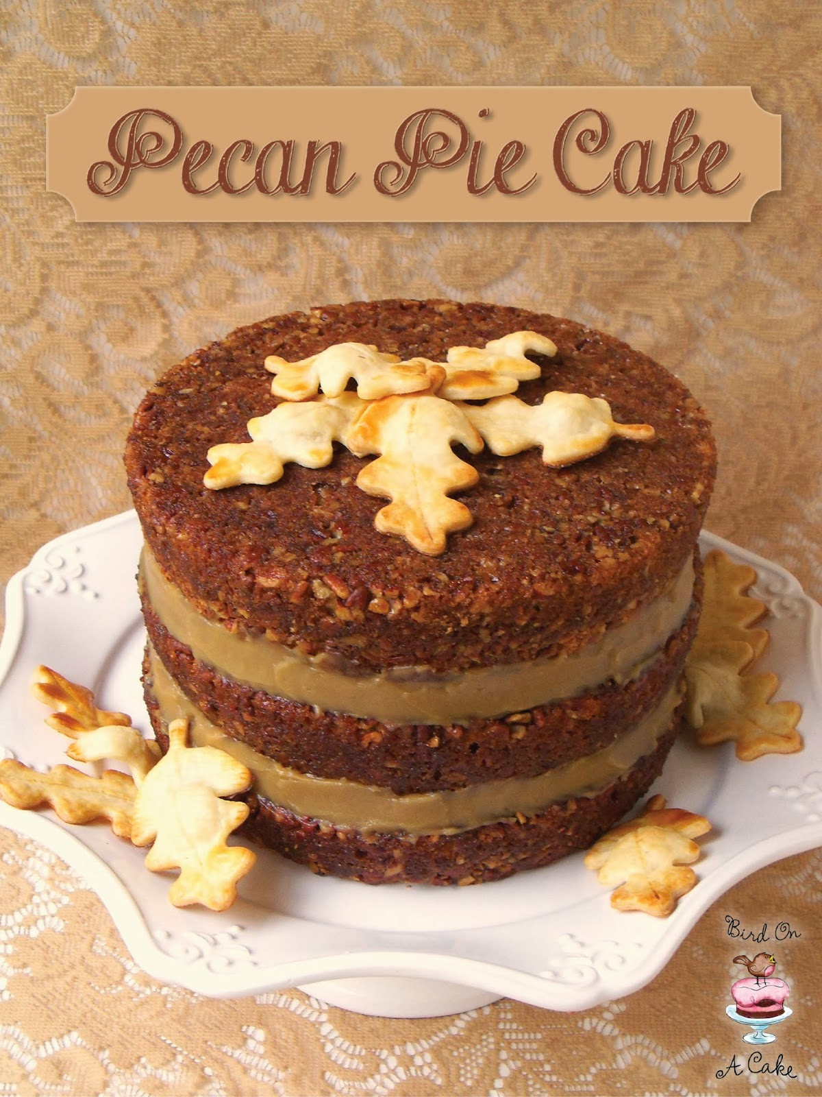 Pecan Pie Cake Thanksgiving Dinner Always Includes An Array Of Delicious Desserts Do You Have Trouble Choosing Between A Slice Or Piece