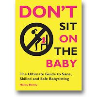 book cover of Dont Sit on the Baby by Halley Bondy published by Zest Books