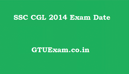 [Exam Date] SSC CGL 2014 Exam Date - For Tier 1 SSC CGL 2014