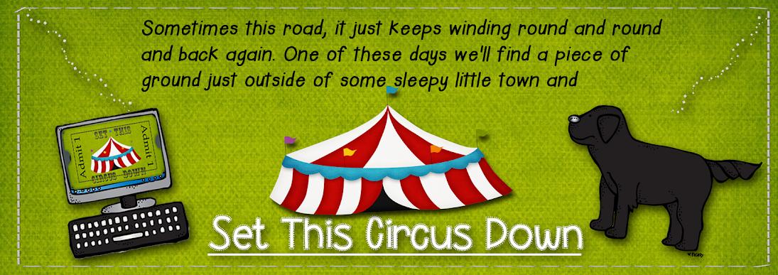 Set this Circus Down