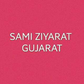 Sami Ziyarat-Gujarat