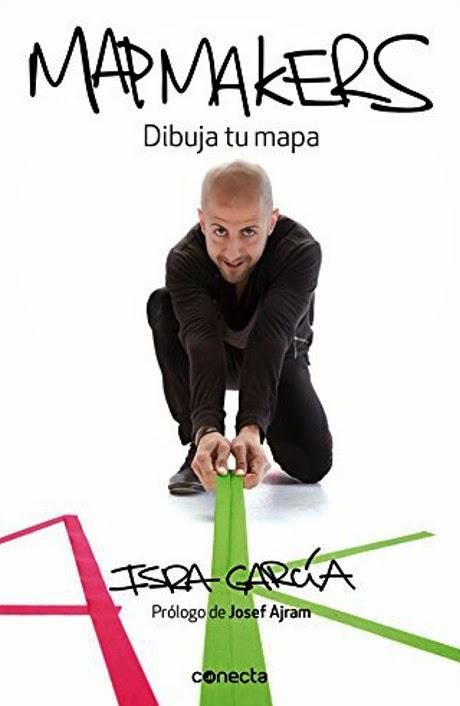 LIBRO - Mapmakers  Dibuja tu mapa  Isra García (Conecta - 19 Febrero 2015)  No Ficción - Empresa - Motivación - Éxito  Edición papel & ebook kindle