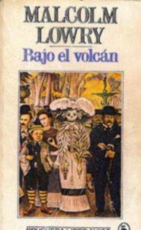 BAJO EL VOLCAN – MALCOLM LOWRY