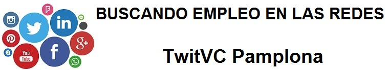 TwitVC Pamplona. Ofertas de empleo, Facebook, LinkedIn, Twitter, Infojobs, bolsa de trabajo, cursos