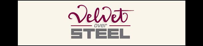 Velvet Over Steel