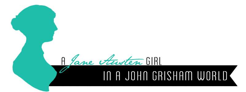 A Jane Austen Girl {in a John Grisham World}
