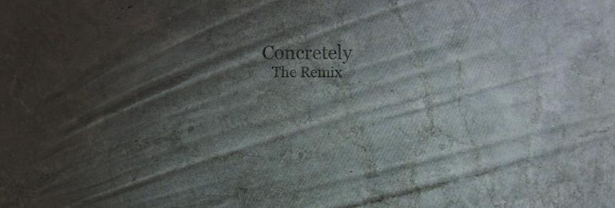 Concretely: The Remix