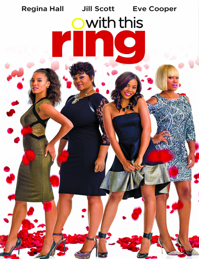 Ver With This Ring (Pacto entre amigas) (2015) Online