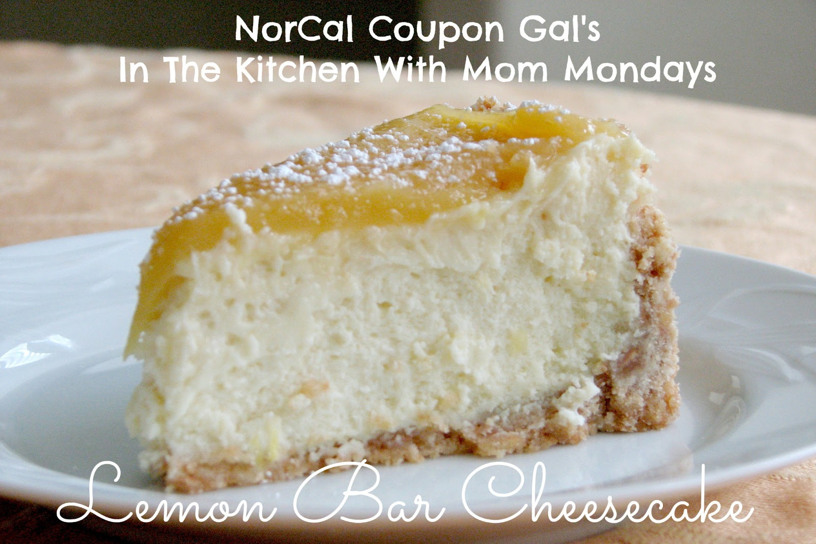 In The Kitchen With Mom Mondays – Lemon bar cheesecake