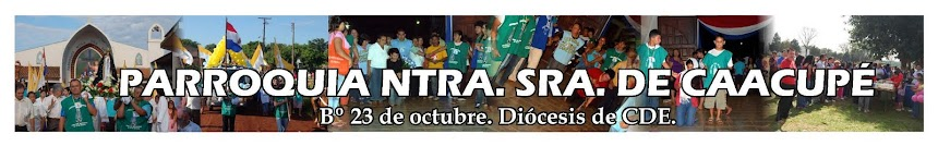 """PARR. NTRA. SRA. DE CAACUPÉ. """"Capital Espiritual del Alto Paraná"""" ..."""
