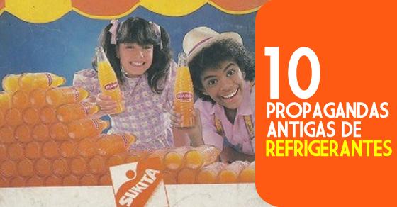 Seleção de dez propagandas antigas e históricas de refrigerantes