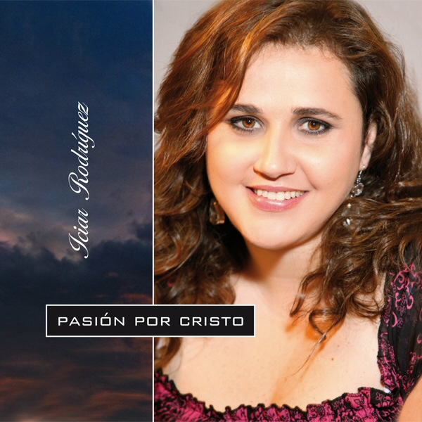 Iciar Rodriguez Pasion Por Cristo