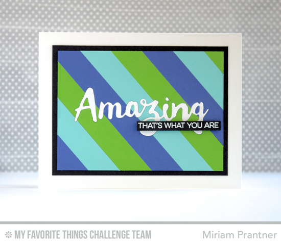 What You are is Amazing Card by Miriam Pranter featuring the Amazing stamp set and the Doubly Amazing Die-namics #mftstamps