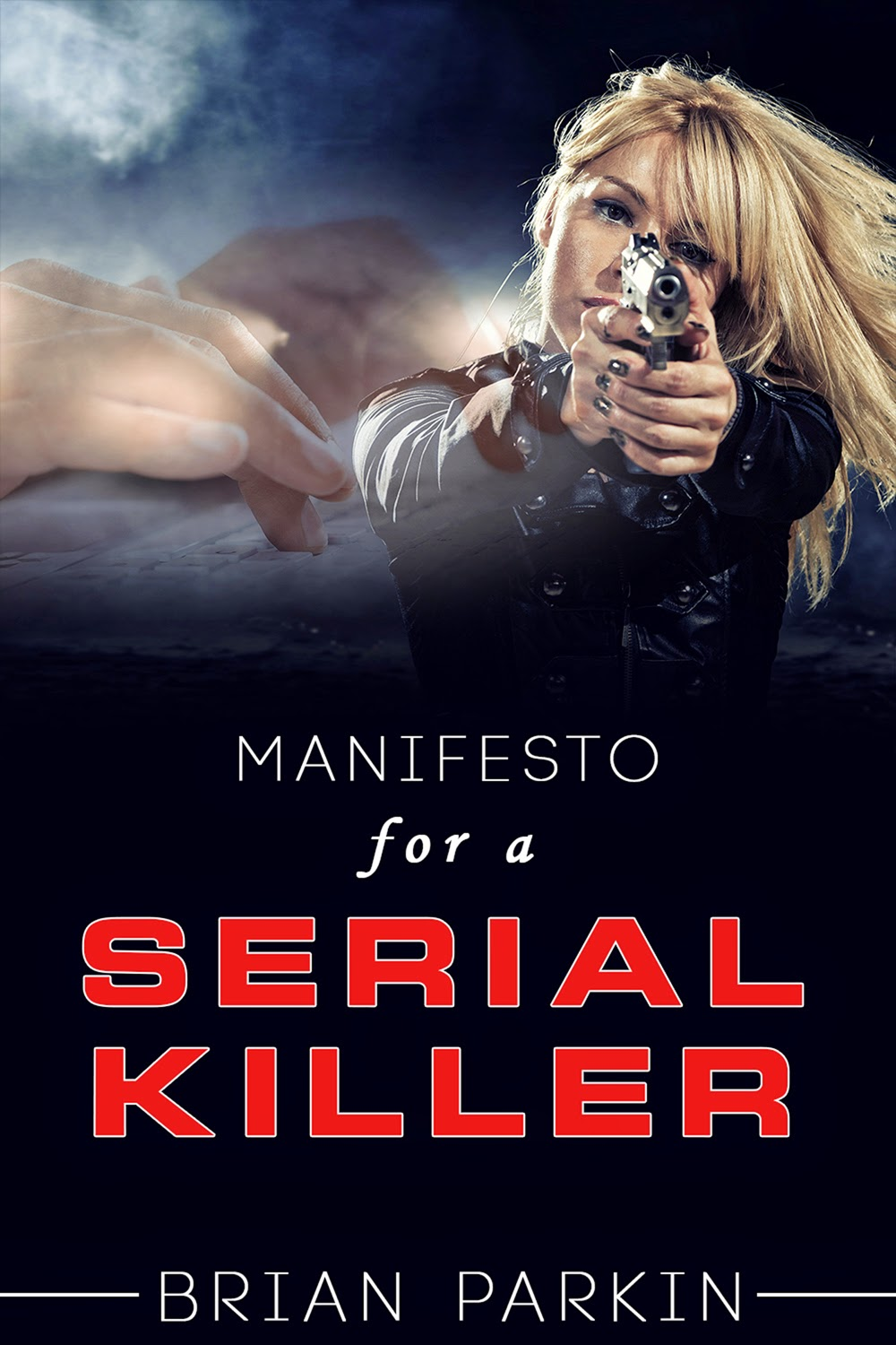 manifesto for a serial killer, brian parkin, serial killer, suspense, thriller, killing
