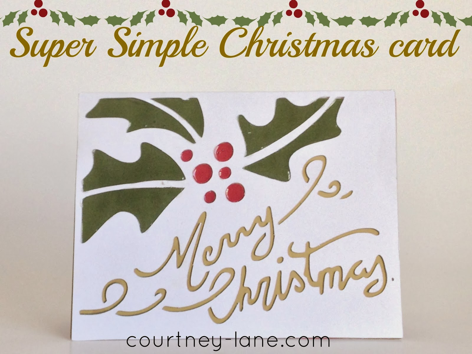 Courtney Lane Designs: Super Simple Holly Christmas card