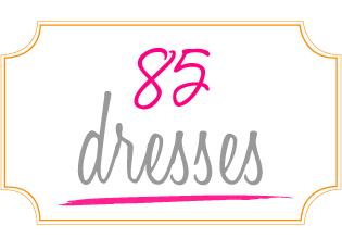 85 Dresses