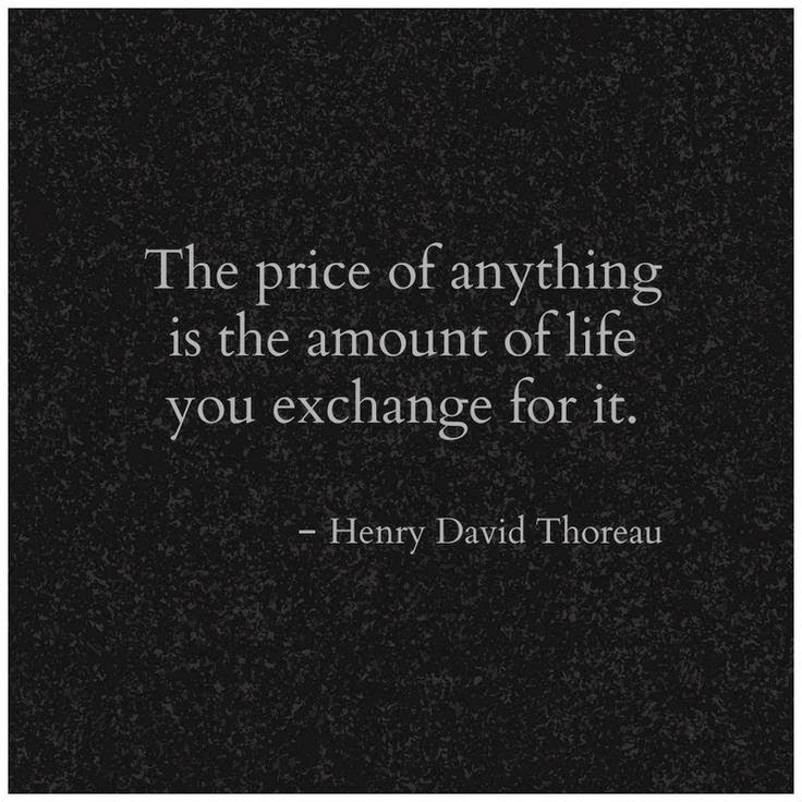 Henry David Thoreau The price is time Quote
