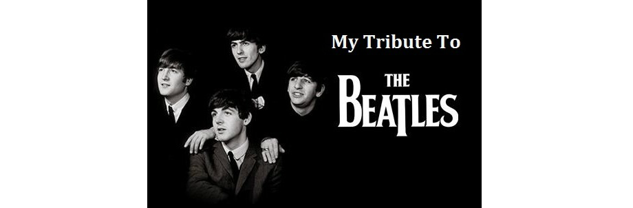My Tribute To The Beatles!