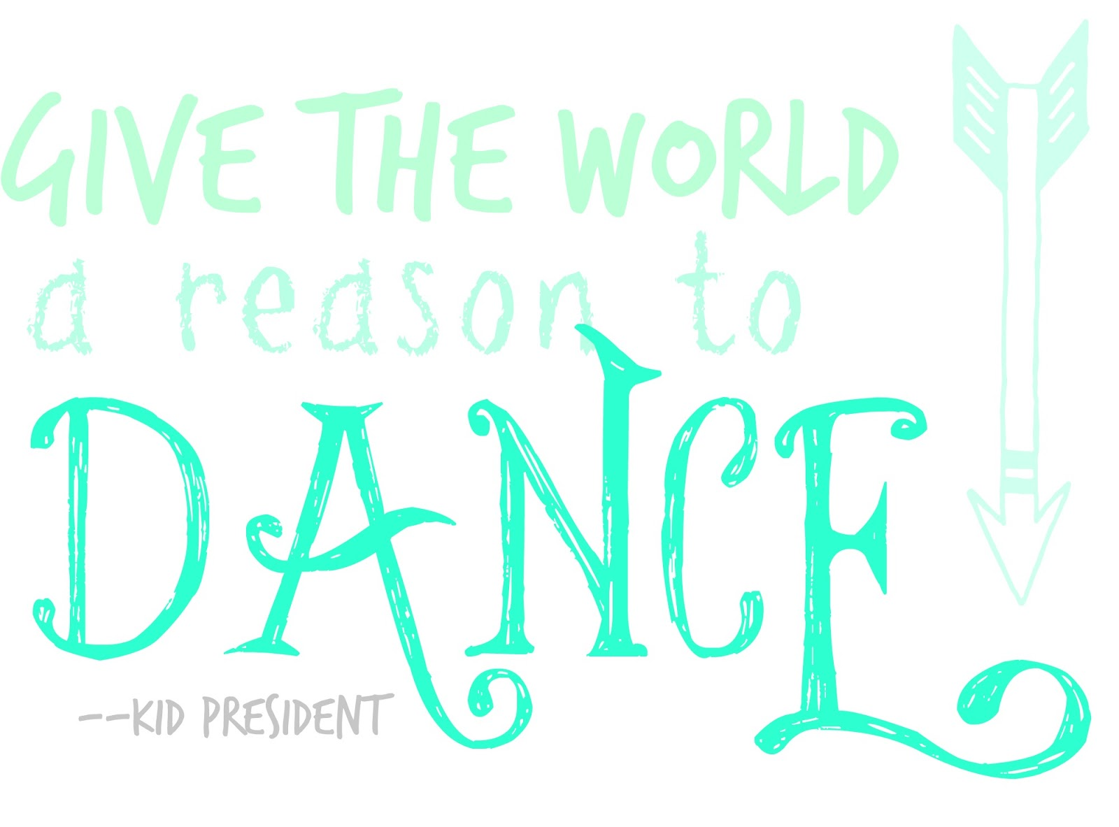 give+the+world+a+reason+to+dance+kid+president+color.jpg