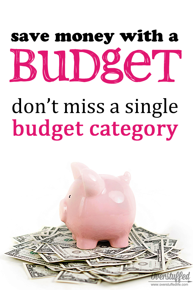 The secret to a successful budget is making sure you haven't missed a single category. Here is a list of budgeting categories to help you make sure you really are budgeting your entire life! #overstuffedlife