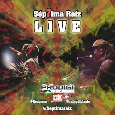 SÉPTIMA RAÍZ - Live Fyah