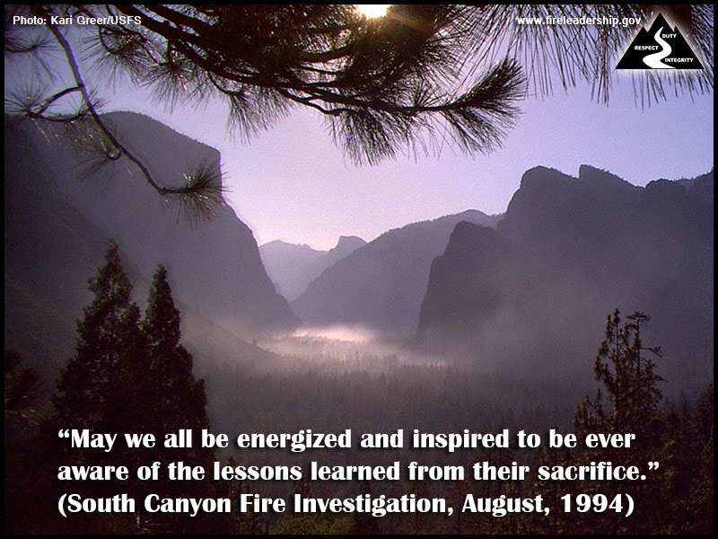 """May we all be energized and inspired to be ever aware of the lessons learned from their sacrifice."" ~ South Canyon Fire Investigation, August 1994"