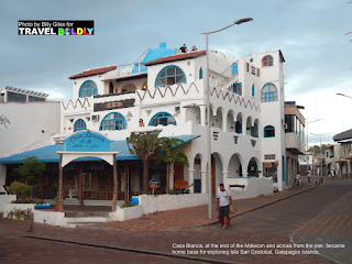 Travel Boldly Galapagos Island - Casa Blanca, at the end of the Malecon and across from the pier, became home base for exploring Isla Can Critobal  Credit Billy Giles.