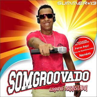BAIXAR - SOM GROOVADO - SUMMER - 2013
