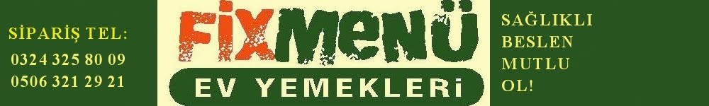 Mersin Ev Yemekleri-FixMenü Ev Yemekleri-Mersin Ev Yemekleri-Mersin Ev Yemekleri