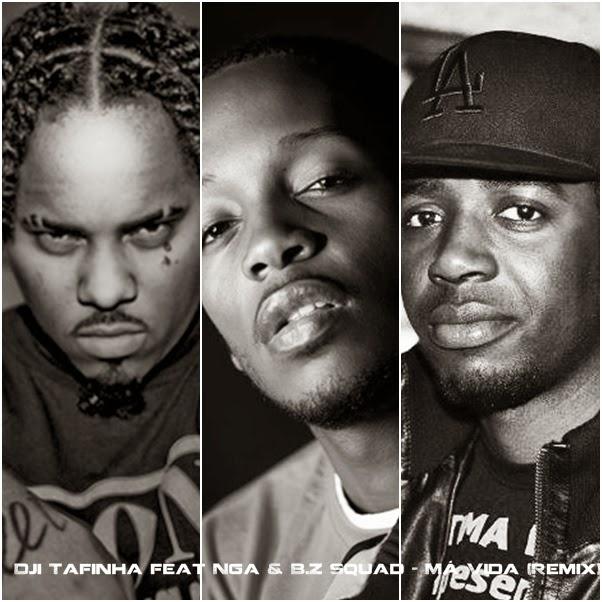 Dji Tafinha Feat. Nga & B.Z Squad - Ma vida (Remix) #RapAngolano